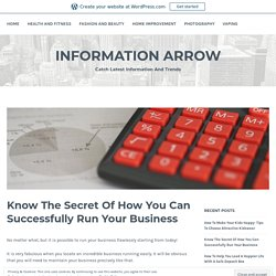 Know The Secret Of How You Can Successfully Run Your Business