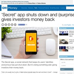 'Secret' app shuts down and (surprise!) gives investors money back - Apr. 29, 2015