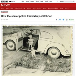 How the secret police tracked my childhood