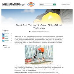 Guest Post: The Not-So-Secret Skills of Great Tradesmen - DickiesStore.co.uk
