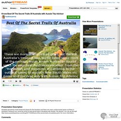 Know Best of the Secret Trails of Australia With Aussie Trip Advis..