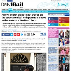 Army's secret plans to put troops on streets in wake of a 'No Deal' Brexit