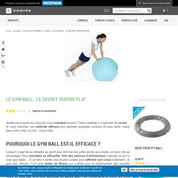 LE GYM BALL : LE SECRET VENTRE PLAT