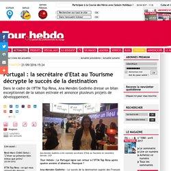 Portugal: la secrétaire d'Etat au Tourisme décrypte le succès de la destination