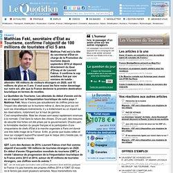Matthias Fekl, secrétaire d'État au Tourisme, confirme l'objectif de 100 millions de touristes d'ici 5 ans - France sur Le Quotidien du Tourisme