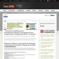 Transito chia - Transito de chia - SECRETARÍA DE TRÁNSITO Y TRANSPORTE CHÍA, CUNDINAMARCA, CÓDIGO DANE 25175