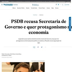 PSDB recusa Secretaria de Governo e quer protagonismo na economia