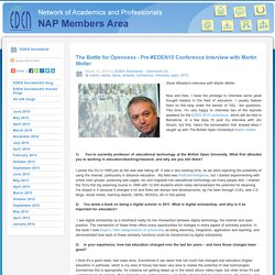 NAP Members Area: EDEN Secretariat's blog: The Battle for Openness - Pre-#EDEN15 Conference Interview with Martin Weller