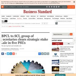 BPCL to SCI, group of secretaries clears strategic stake sale in five PSUs