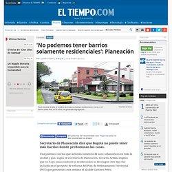 Secretario de Planeación habla sobre barrios en Bogotá - Noticias de Bogotá - Colombia