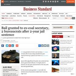 Bail granted to ex-coal secretary, 2 bureaucrats after 2-year jail sentence