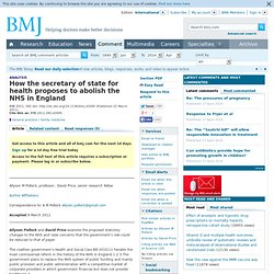 How the secretary of state for health proposes to abolish the NHS in England -- Pollock and Price 342 -- bmj.com