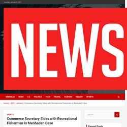 Commerce Secretary Sides with Recreational Fishermen in Menhaden Case -