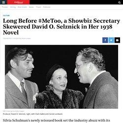 Long Before #MeToo, a Showbiz Secretary Skewered David O. Selznick in Her 1938 Novel