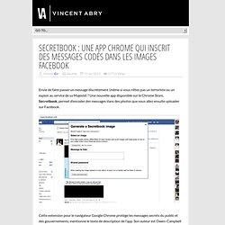 Secretbook : une app Chrome qui inscrit des messages codés dans les images Facebook