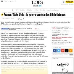 France/Etats-Unis : la guerre secrète des bibliothèques- 6 juin 2015