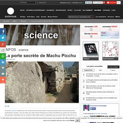 La porte secrète de Machu Picchu