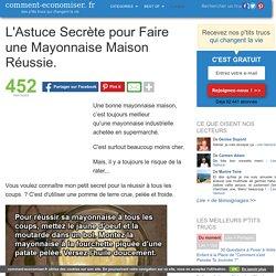 L'Astuce Secrète pour Faire une Mayonnaise Maison Réussie.