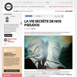 La vie secrète de nos pseudos » Article » owni.fr, digital journ