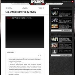 LES ARMES SECRETES DU JOUR J Dossiers Apocalypse - TV5MONDE