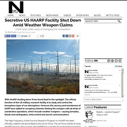 Secretive US HAARP Facility Shut Down Amid Weather Weapon Claims