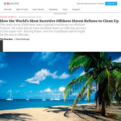 How the World's Most Secretive Offshore Haven Refuses to Clean Up