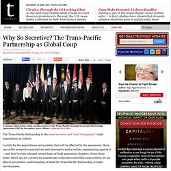 Why So Secretive? The Trans-Pacific Partnership as Global Coup