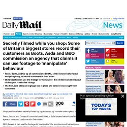 Secretly filmed while you shop: Some of Britain's biggest stores record their...