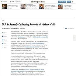U.S. Is Secretly Collecting Records of Verizon Calls