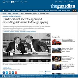 Hawke cabinet secretly approved extending Asio remit to foreign spying