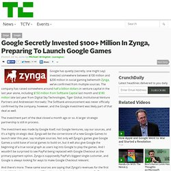 Google Secretly Invested $100+ Million In Zynga, Preparing To Launch Google Games