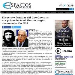 El secreto familiar del Che Guevara: era primo de Ariel Sharon, según documentación USA