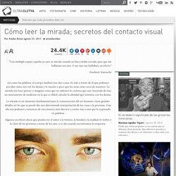 Cómo leer la mirada; secretos del contacto visual