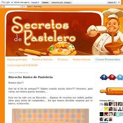 Secretos de Pastelero: Bizcocho Básico de Pastelería