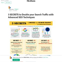 3 SECRETS to Double your Search Traffic with Advanced SEO Techniques