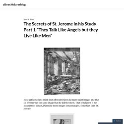 "The Secrets of St. Jerome in his Study Part 1-""They Talk Like Angels but they Live Like Men"""