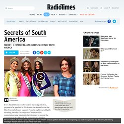 Series 1 - 1. Extreme Beauty Queens: Secrets of South America