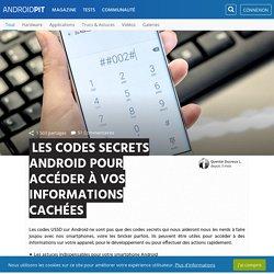 Les codes secrets Android pour accéder à vos informations cachées