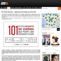 101 Petits Secrets... Apprenez les ficelles du 7ème Art
