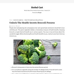 Unlock The Health Secrets Broccoli Possess - Herbal Cart
