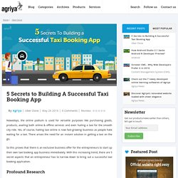 5 Secrets to Building A Successful Taxi Booking App