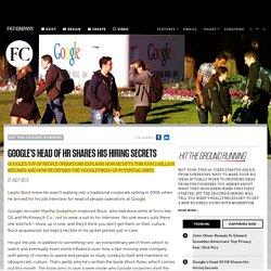 Google's Head Of HR Shares His Hiring Secrets