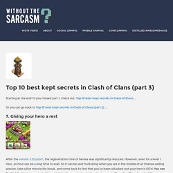 Top 10 best kept secrets in Clash of Clans (part 3) - Without The Sarcasm