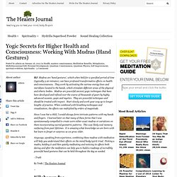Yogic Secrets for Higher Health and Consciousness: Working With Mudras (Hand Gestures)