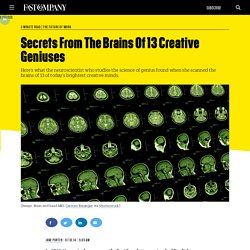 Secrets From The Brains Of 13 Creative Geniuses