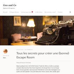 Tous les secrets pour créer une (bonne) Escape Room – Gus and Co