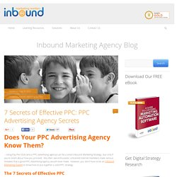 7 Secrets of Effective PPC: PPC Advertising Agency Secrets