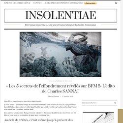 « Les 5 secrets de l'effondrement révélés sur BFM!!» L'édito de Charles SANNAT