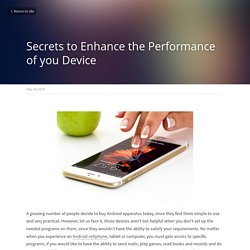 Secrets to Enhance the Performance of you Device