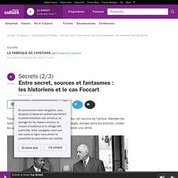 Secrets (2/3) : Entre secret, sources et fantasmes : les historiens et le cas Foccart
